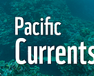 Pacific Currents Issue May 2017